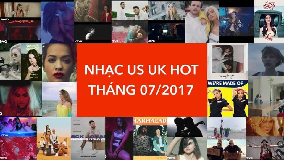 [Playlist] Nhạc US/UK Hot Tháng 07/2017