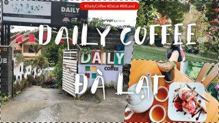 [Đà Lạt] Đánh giá quán Daily Coffee - Cà phê đẹp ở Đà Lạt?
