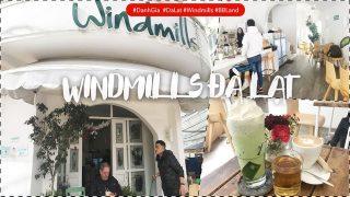 Đánh giá quán Windmills Đà Lạt - Không gian đep, nước uống tạm