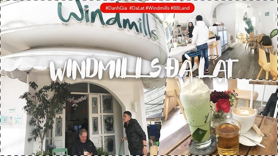 Đánh giá quán Windmills Đà Lạt – Không gian đep, nước uống tạm